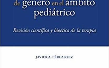 Analisi della disforia di genere in ambito pediatrico. Revisione scientifica e bioetica della terapia